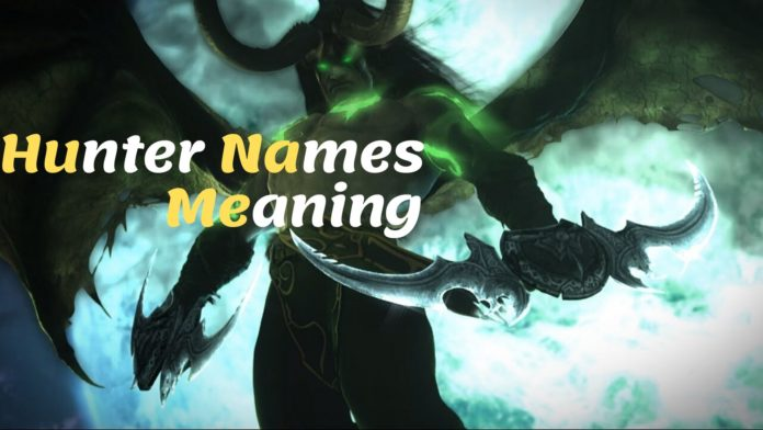 150 +Hunter Name Meanings & Suggestions