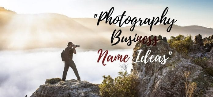 250+ Photography Business Names Ideas & Suggestions